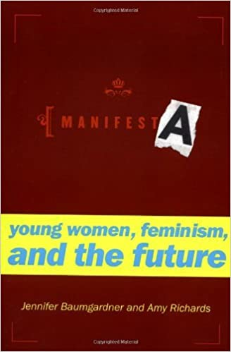 Book Manifesta: Young Women, Feminism, and the Future by Jennifer Baumgardner (2001-12-19)