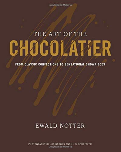 (The Art of the Chocolatier: From Classic Confections to Sensational)