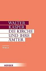Walter Kasper - Gesammelte Schriften: Die Kirche und ihre Ämter: Schriften zur Ekklesiologie II