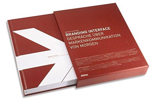 Branding Interface: Gespräche über Markenkommunikation von morgen