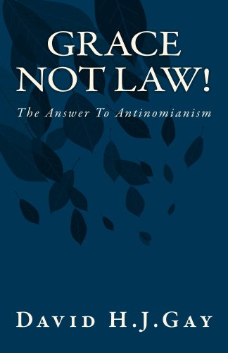 Grace Not Law! by [Gay, David H.J.]