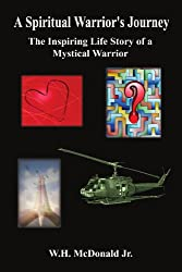 A Spiritual Warrior's Journey: The Inspiring Life Story of a Mystical Warrior