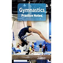 "Gymnastics Practice Notes: Gymnastics Notebook for Athletes and Coaches - Pocket size 5""x8"" 90 pages Journal"