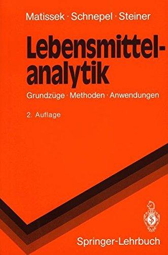 Lebensmittelanalytik: Grundzüge, Methoden, Anwendungen (Springer-Lehrbuch)