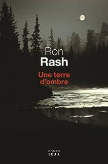 Une terre d'ombre : roman, Rash, Ron