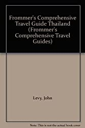 Frommer's Comprehensive Travel Guide Thailand (Frommer's Comprehensive Travel Guides)
