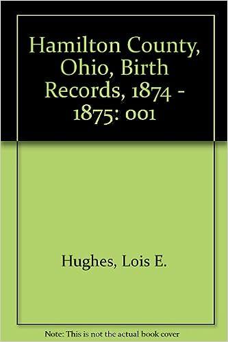 Hamilton County, Ohio, Birth Records, 1874 - 1875: Lois E. Hughes ...
