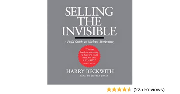 Amazon Selling The Invisible A Field Guide To Modern Marketing Audible Audio Edition Harry Beckwith Jeffrey Jones Hachette Books