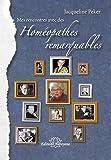 Mes Rencontres avec des - Homeopathes Remarquables - 1953 - 2013