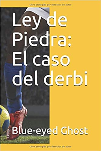Ley de Piedra: El caso del derbi (Spanish Edition): Blue ...