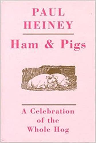Book Ham and Pigs: A Journey in Search of the Whole Hog
