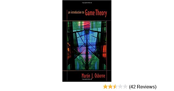 Amazon an introduction to game theory ebook martin j osborne amazon an introduction to game theory ebook martin j osborne kindle store fandeluxe Choice Image
