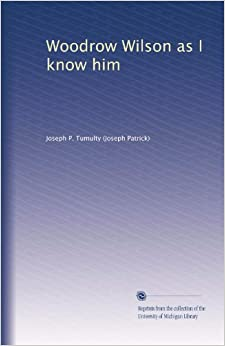 Book Woodrow Wilson as I know him (Volume 2)