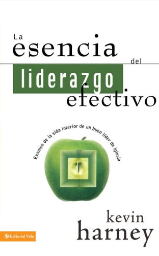 Leadership from the Inside Out (Seleccion Vida Lider) (Spanish Edition) (Leadership From The Inside Out Kevin Harney)