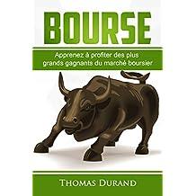 Bourse  Apprenez à profiter des plus grands gagnants du marché boursier (French Edition)