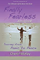 Finally Fearless Workbook: Journey from Panic to Peace