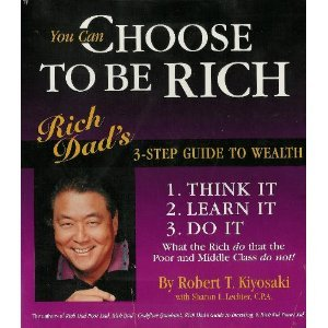 You Can Choose to Be Rich: Rich Dad's 3-step Guide to Wealth (Rich Dad Book Series) by Cashflow Technologies, Inc.