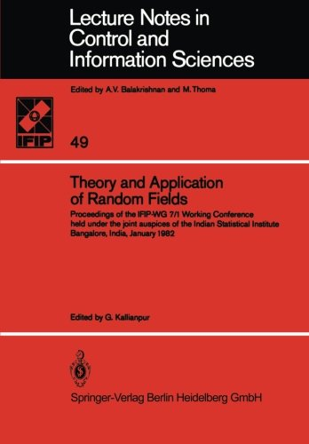 Theory and Application of Random Fields: Proceedings of the IFIP-WG 7/1 Working Conference held under the joint auspices