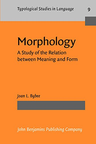 Morphology: A Study Of The Relation Between Meaning And Form (Typological Studies In Language)