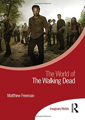 The World of the Walking Dead (Imaginary Worlds)
