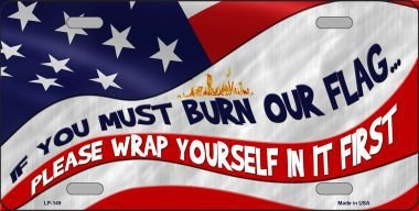 If You Must Burn Wrap Yourself First Metal Novelty License Plate Tag Sign - Luv Wrap