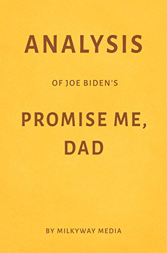 Analysis of Joe Biden's Promise Me, Dad by Milkyway Media