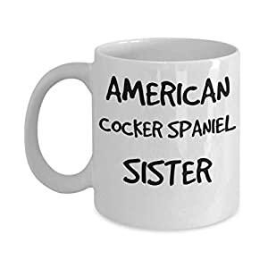 American Cocker Spaniel Sister Mug - White 11oz 15oz Ceramic Tea Coffee Cup - Perfect For Travel And Gifts 34