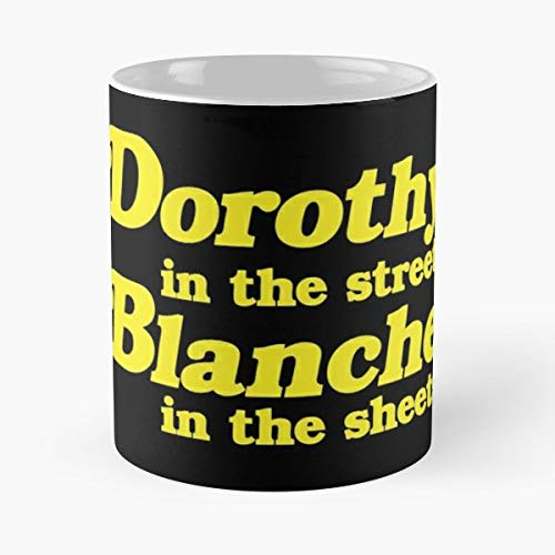Dorothy Rose Blanche Sophia - Funny Gifts For Men And Women Gift Coffee Mug Tea Cup White 11 Oz.the Best Holidays.