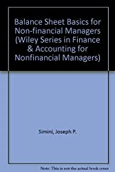 Balance Sheet Basics for Non-financial Managers (Wiley Series in Finance & Accounting for Nonfinancial Managers)