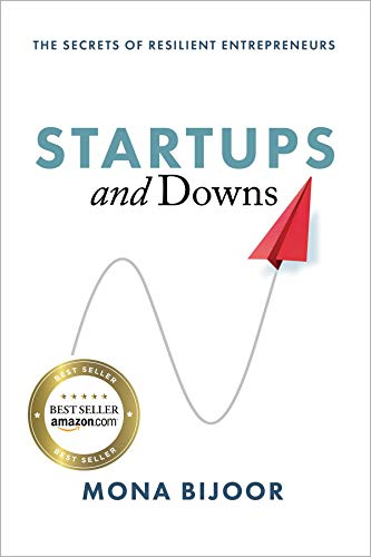 Book Cover of Mona Bijoor - Startups and Downs: The Secrets of Resilient Entrepreneurs
