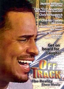 Off Track, The Reality Show Movie by Drummond & Smith Entertainment