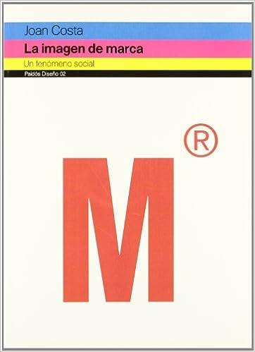 Libro de ingles para descargar gratis La imagen de marca: Un fenómeno social (Paidos Comunicacion) PDF