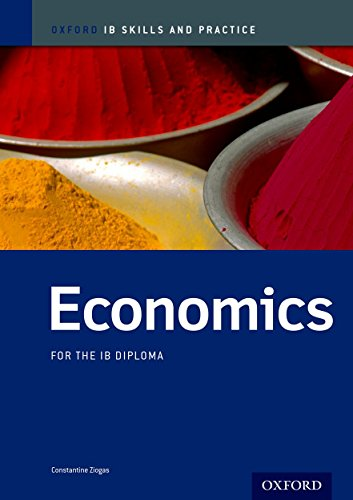 IB Economics: Skills and Practice: Oxford IB Diploma Program (International Baccalaureate)