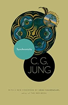 Synchronicity: An Acausal Connecting Principle. (From Vol. 8. of the Collected Works of C. G. Jung) (Jung Extracts) by [Jung, C. G.]