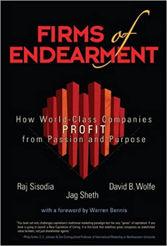 firms of endearment how worldclass companies profit from passion and purpose