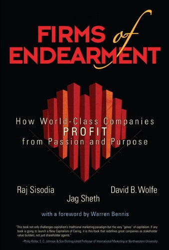 firms-of-endearment-how-world-class-companies-profit-from-passion-and-purpose