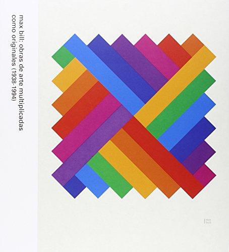 Descargar Libro Max Bill: Obras De Arte Multiplicadas Como Originales Max Bill