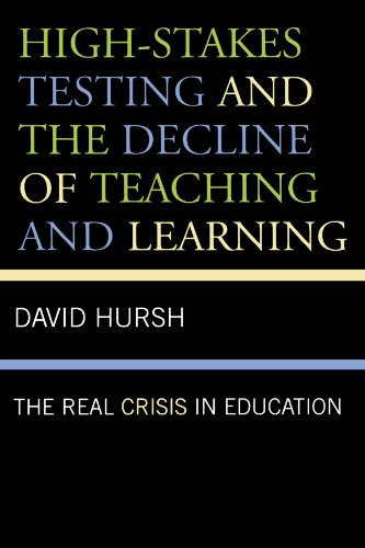 High-Stakes Testing and the Decline of Teaching and Learning: The Real Crisis in Education (Critical Education Policy and Politics)