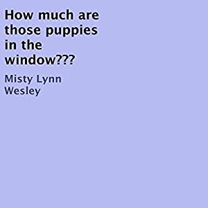 How Much Are Those Puppies in the Window??? Audiobook