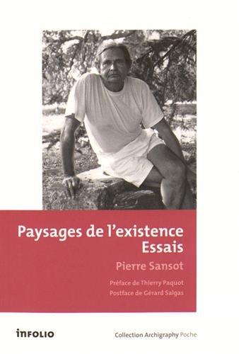 Paysages de l'existence - Essais Broché – 7 mai 2015 Pierre Sansot Thierry Paquot Infolio 2884747443