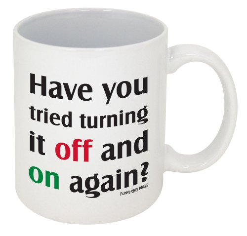 Funny Guy Mugs Have You Tried Turning It Off And On Again? Ceramic Coffee Mug, White, 11-Ounce