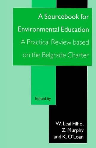 A Sourcebook for Environmental Education: A Practical Review Based on the Belgrade Charter