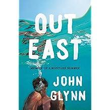 Out East: Memoir of a Montauk Summer