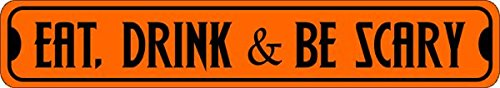 Eat Drink And Be Scary Novelty Metal Halloween Street Sign Quality Aluminum Metal Sign 3