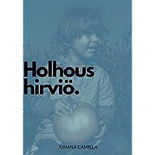 Holhous hirviö. (Finnish Edition)