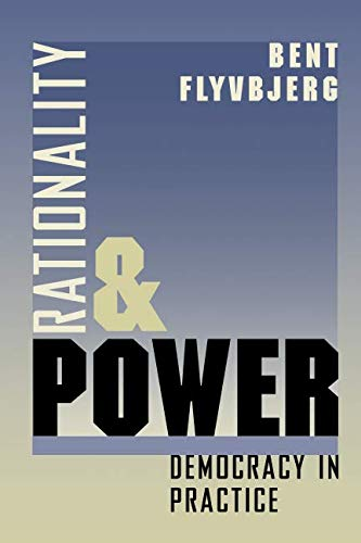 Rationality and Power: Democracy in Practice (Morality and Society Series)