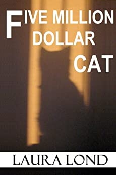 Five Million Dollar Cat by [Lond, Laura]
