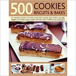 Book '500 Cookies, Biscuits and Bakes:An Irresistible Collection of Cookies, Scones, Bars, Brownies, Slices, Muffins, Cup Cakes, Flapjacks, Shortbread, in