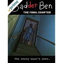 Badder Ben - The Final Chapter