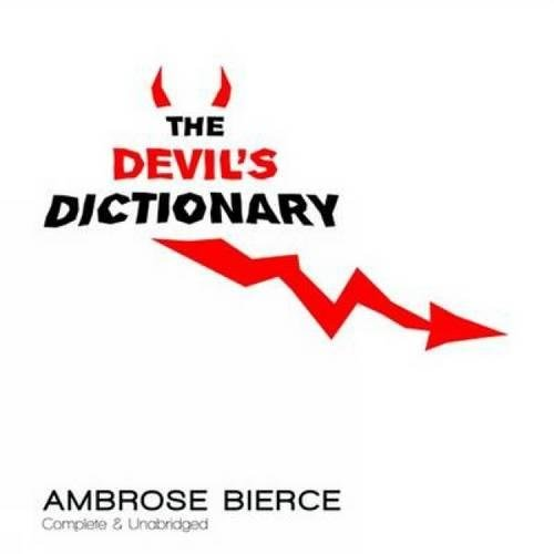 Read Online The Devil's Dictionary: Complete & Unabridged ebook